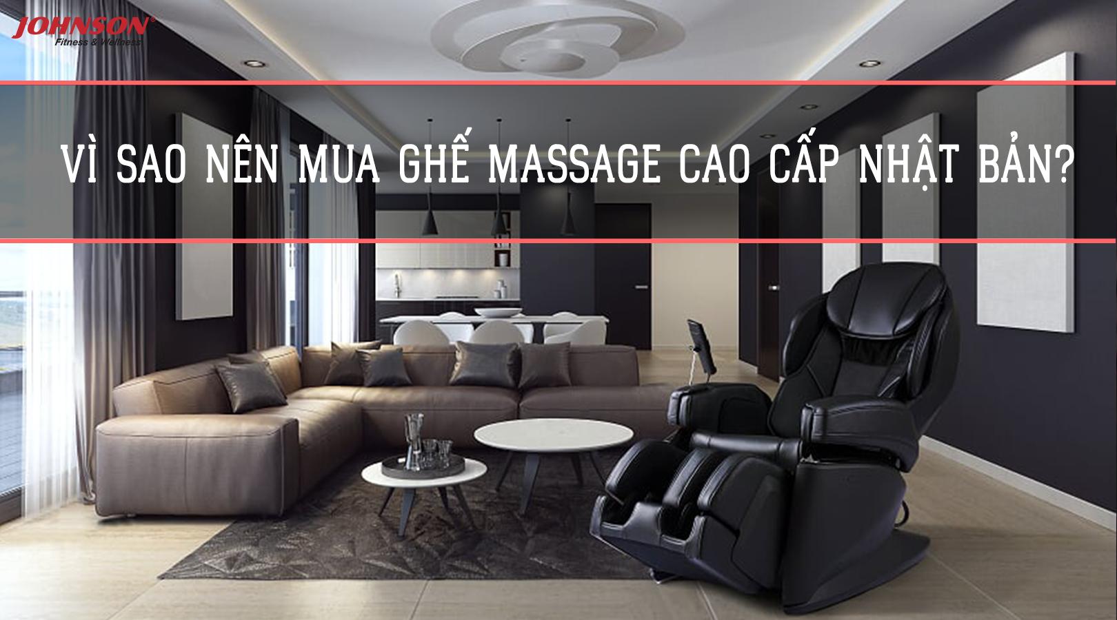 Vì sao nên mua ghế massage cao cấp Nhật Bản?