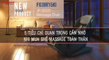 5 tiêu chí quan trọng cần nhớ khi mua ghế massage toàn thân